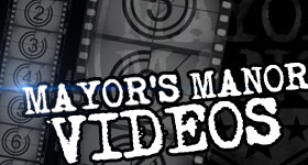 Mayor's Manor Videos