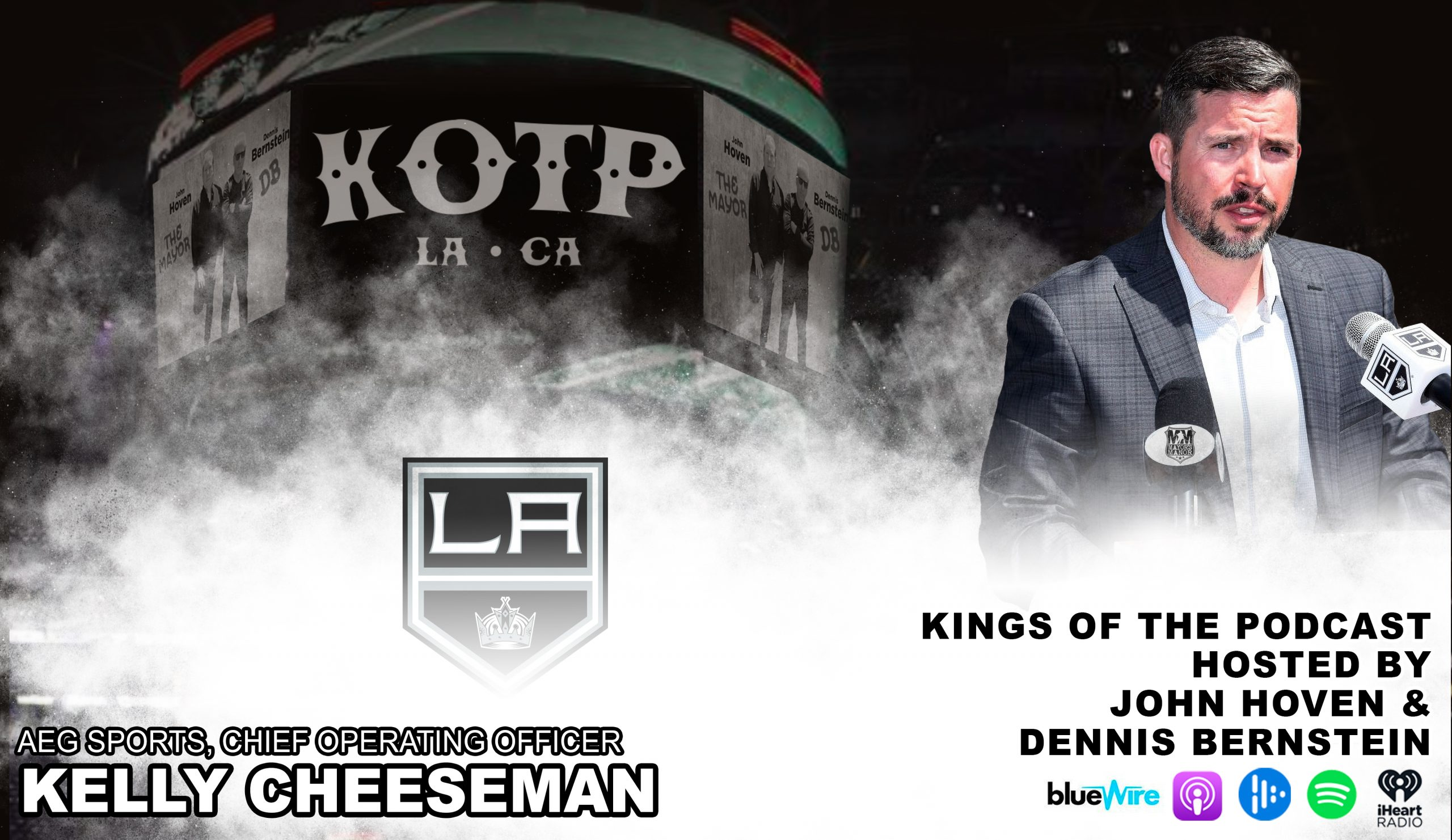 Kings Of The Podcast: S2, E29 with AEG Sports COO Kelly Cheeseman